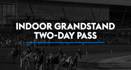 Indoor Grandstand Two Day Pass at 2019 Breeders Crown at Woodbine Mohawk Park