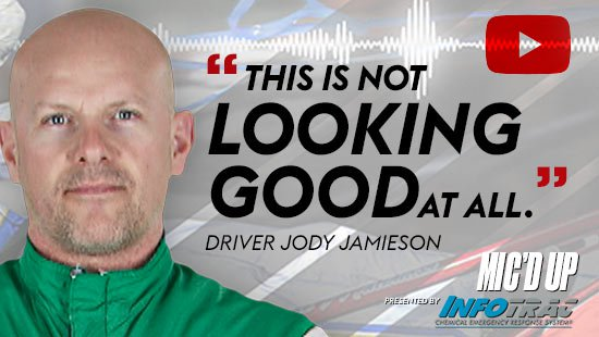 """""""This is not looking good at all"""". Driver Jody Jamieson doing the Mic'd Up session on June 3, 2021"""