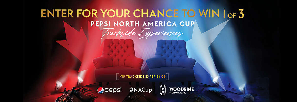 Enter for your chance to win 1 of 3 Pepsi North America Cup trackside experiences. Follow @WoodbineSB on Twitter, Facebook or Instagram and tag three (3) friends that you want to bring to Pepsi North America Cup in the comments