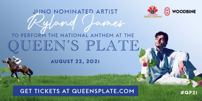JUNO Award-nominated and platinum certified singer-songwriter Ryland James is set to perform the National Anthem at Canada's most historic and prestigious horse race, The Queen's Plate, this Sunday, August 22.